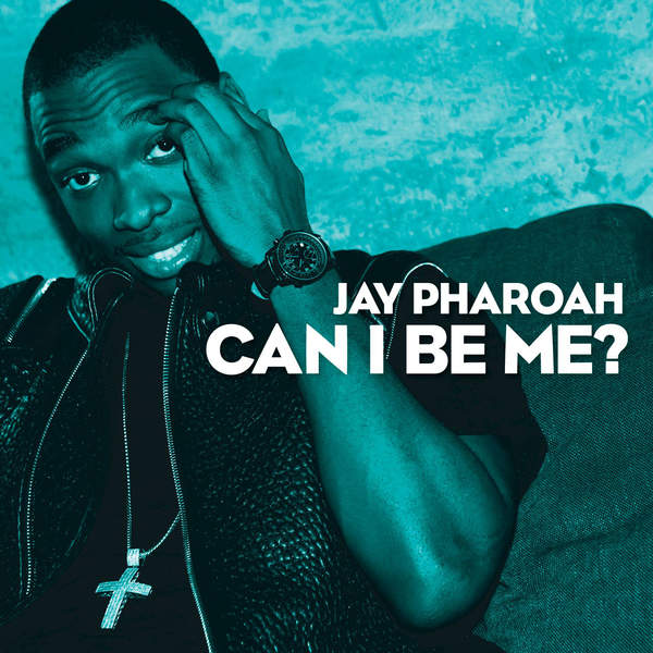 jay-pharoah-can-i-be-me